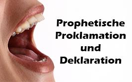 Prophetische Proklamation und Deklaration