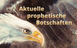 Aktuelle prophetische Botschaften